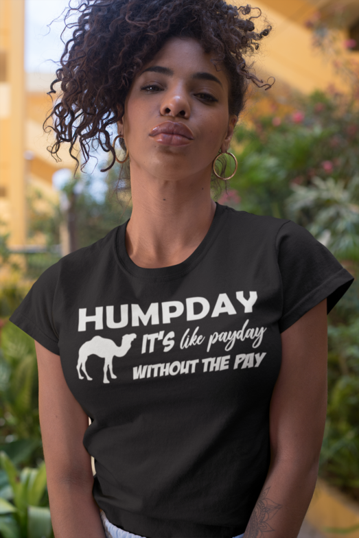 Design #20 - Humpday It's like payday without the pay