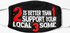 2 is Better Than 1 Support Your Local 3 Some