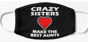 Design #1186 - Crazy Sisters Make The Best Aunts